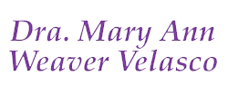 DRA. MARY ANN WEAVER VELASCO